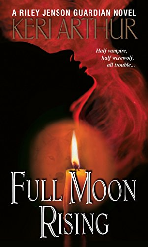 Full Moon Rising (Riley Jenson Guardian): Arthur, Keri
