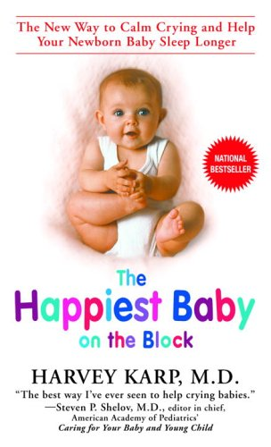 9780553588729: The Happiest Baby on the Block: The New Way to Calm Crying and Help Your Newborn Baby Sleep Longer