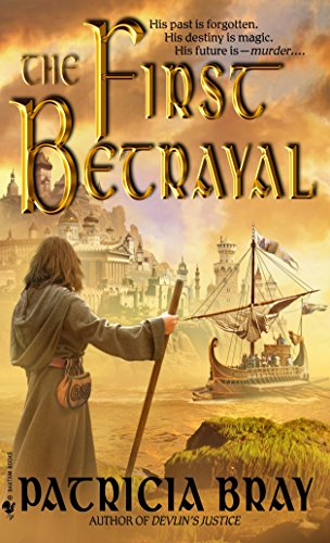 The First Betrayal (The Chronicles of Josan, Book 1) (0553588761) by Patricia Bray
