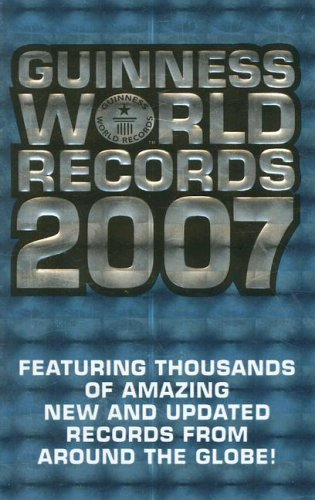 Guinness World Records 2007 (Guinness Book of Records (Mass Market))