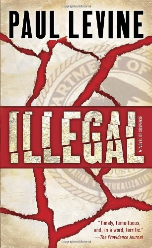 9780553591057: Illegal: A Novel of Suspense