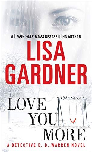 9780553591927: Love You More: A Dectective D. D. Warren Novel (Detective D. D. Warren)