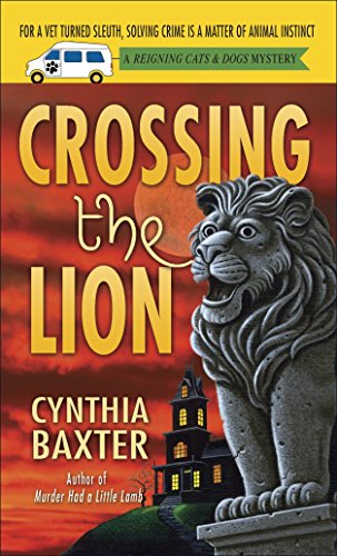 9780553592382: Crossing the Lion: A Reigning Cats & Dogs Mystery