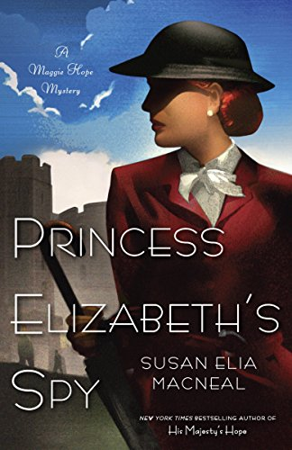 9780553593624: Princess Elizabeth's Spy: A Maggie Hope Mystery