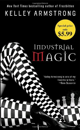9780553593785: Industrial Magic (Women of the Otherworld)