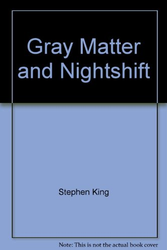 Gray Matter and Nightshift (0553700596) by King, Stephen