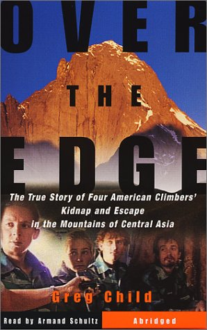 9780553712872: Over the Edge: The True Story of Four American Climbers' Kidnap and Escape in the Mountains of Central Asia