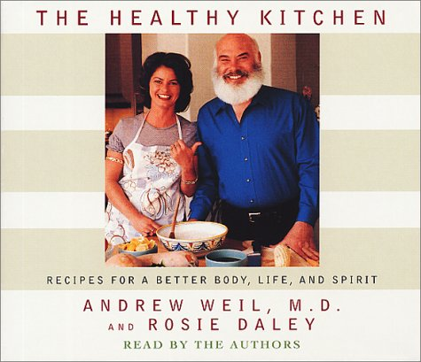 9780553712902: The Healthy Kitchen: Recipes for a Better Body, Life, and Spirit