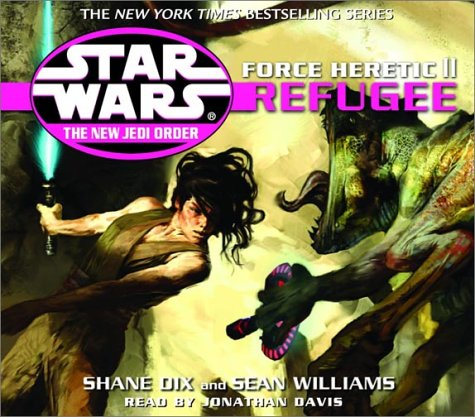 Force Heretic II: Refugee (Star Wars: The New Jedi Order, Book 16): Sean Williams; Shane Dix