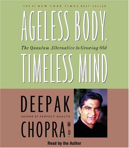 9780553713732: Ageless Body, Timeless Mind: The Quantum Alternative to Growing Old