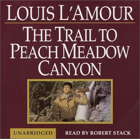 The Trail to Peach Meadow Canyon (Louis L'Amour) (0553714597) by L'Amour, Louis