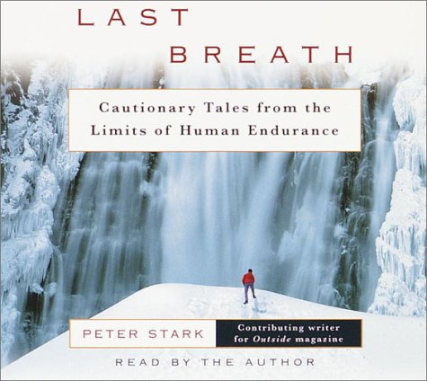 9780553714609: Last Breath: Cautionary Tales from the Limits of Human Endurance