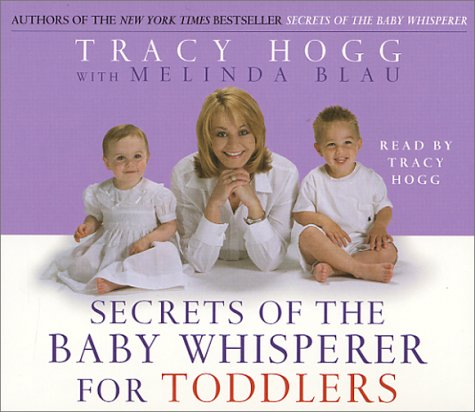 Secrets of the Baby Whisperer for Toddlers: Tracy Hogg