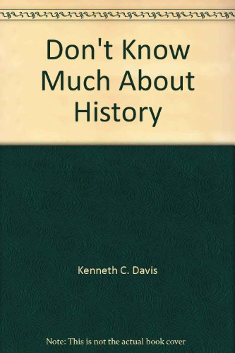 Don't Know Much About History (0553745174) by Kenneth C. Davis