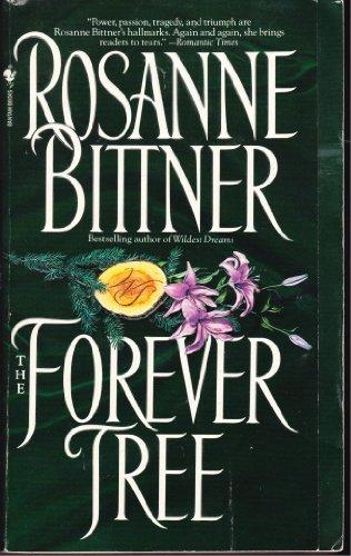 The Forever Tree: Rosanne Bittner
