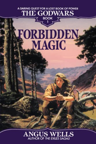 Forbidden Magic: The Godwars Book 1 (0553762753) by Angus Wells