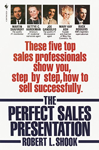9780553762907: The Perfect Sales Presentation: These Five Top Sales Professionals Show You, Step by Step, How To Sell Successfully