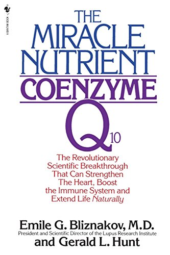 9780553763133: The Miracle Nutrient: Coenzyme Q10: The Revolutionary Scientific Breakthrough That Can Strengthen the Heart, Boost the Immune System, and Extend Life Naturally