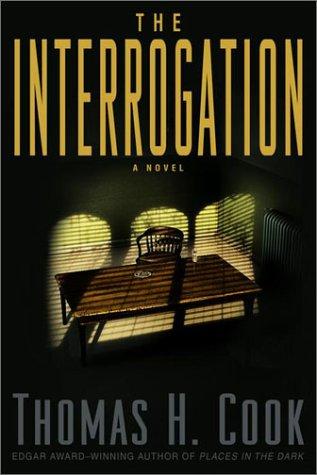 The Interrogation: Cook, Thomas H.