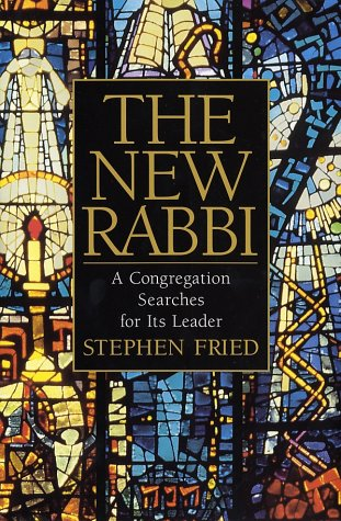 9780553801033: The New Rabbi: A Congregation Searches for Its Leader