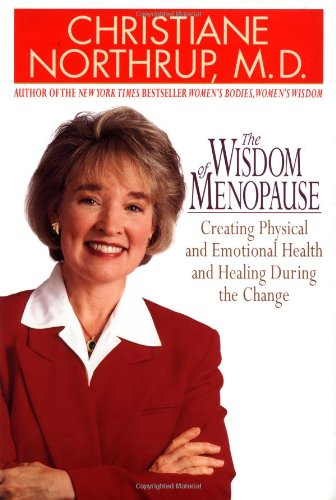 The Wisdom of Menopause: Creating Physical and Emotional Health and Healing During the Change (055380121X) by Northrup, Christiane