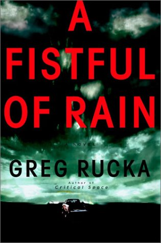 A Fistful of Rain: Rucka, Greg