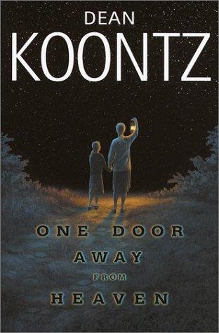 One Door Away from Heaven: Koontz, Dean