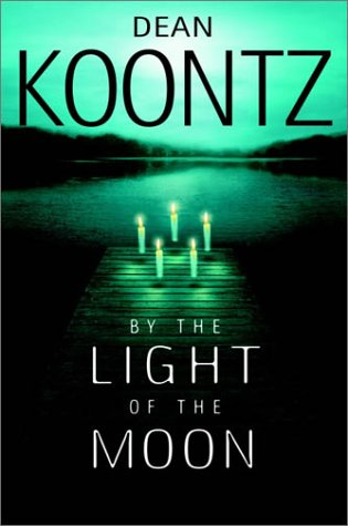 By the Light of the Moon: Koontz, Dean