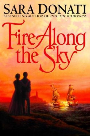 9780553801460: Fire Along the Sky (Donati, Sara)
