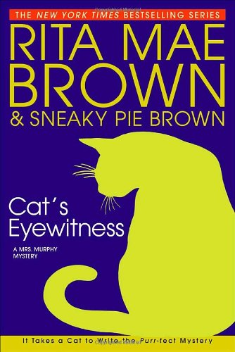 9780553801644: Cat's Eyewitness (Mrs. Murphy Mysteries)