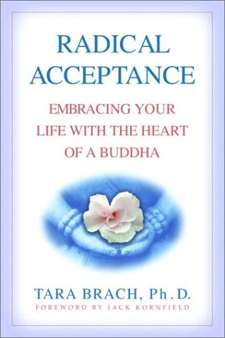 9780553801675: Radical Acceptance: Embracing Your Life With the Heart of a Buddha