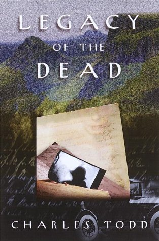 Legacy of the Dead (Inspector Ian Rutledge Mysteries): Todd, Charles