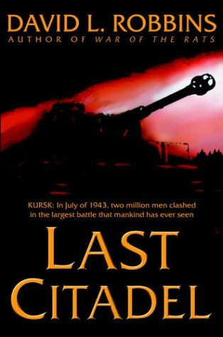 9780553801774: Last Citadel: A Novel of the Battle of Kursk