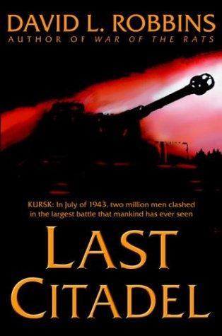 9780553801774: Last Citadel: A Novel of the Battle of Kursk