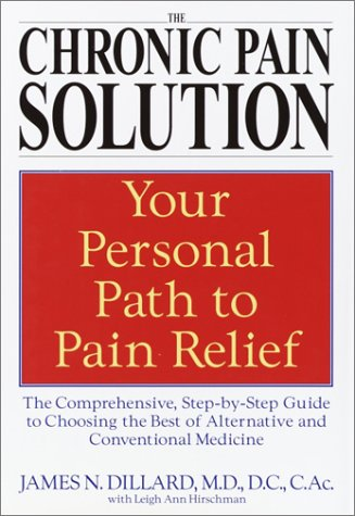 9780553801835: The Chronic Pain Solution: The Comprehensive, Step-by-Step Guide to Choosing the Best of Alternative and Conventional Medicine
