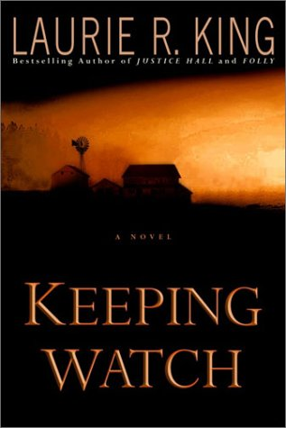 Keeping Watch: King, Laurie R.