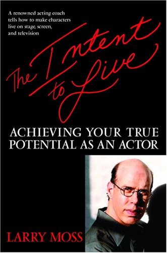 9780553802078: The Intent to Live: Achieving Your True Potential as an Actor