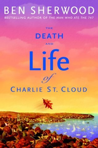 9780553802207: The Death and Life of Charlie St. Cloud