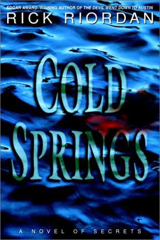 Cold Springs **Signed**: Riordan, Rick