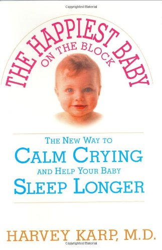 9780553802559: The Happiest Baby on the Block: The New Way to Calm Crying and Help Your Baby Sleep Longer