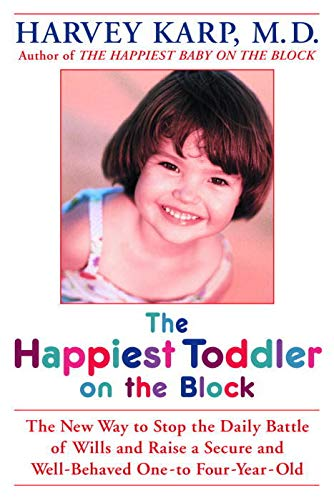 9780553802566: The Happiest Toddler on the Block: The New Way to Stop the Daily Battle of Wills and Raise a Secure and Well-Behaved-One-To-Four-Year-Old