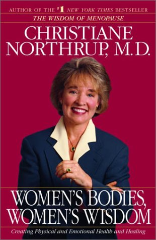 9780553803273: Women's Bodies, Women's Wisdom: Creating Physical and Emotional Health and Healing