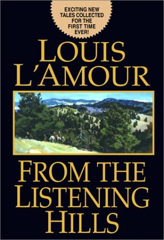 9780553803280: From the Listening Hills (L Amour, Louis)
