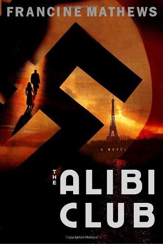 THE ALIBI CLUB (SIGNED): Mathews, Francine (AKA Stephanie Barron)