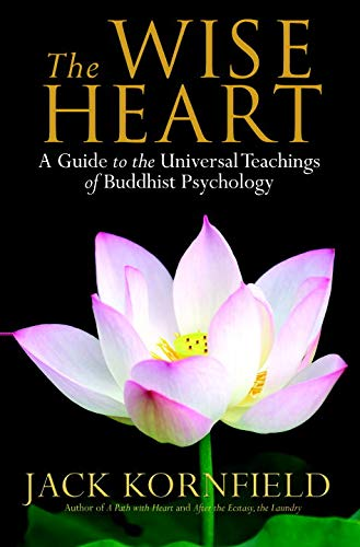 9780553803471: The Wise Heart: A Guide to the Universal Teachings of Buddhist Psychology