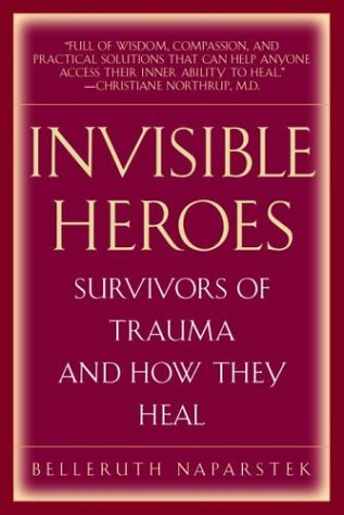 9780553803501: Invisible Heroes: Survivors of Trauma and How They Heal