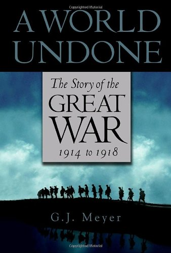 9780553803549: A World Undone: The Story of the Great War, 1914 to 1918