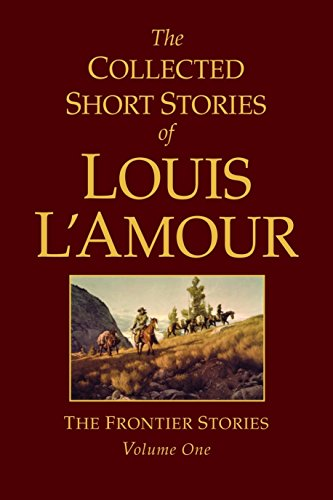 9780553803570: The Collected Short Stories of Louis L'Amour: The Frontier Stories, Vol. 1