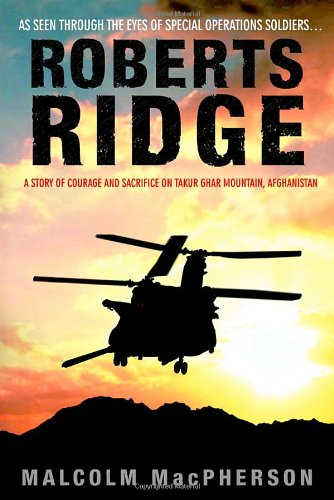 9780553803631: Roberts Ridge: A Story of Courage and Sacrifice on Takur Ghar Mountain, Afghanistan