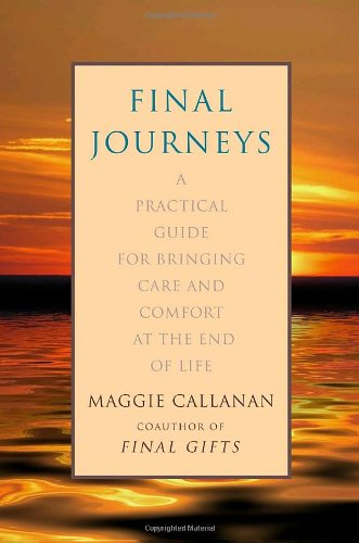 9780553803679: Final Journeys: A Practical Guide for Bringing Care and Comfort at the End of Life
